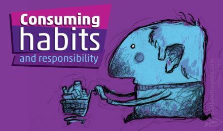 Our responsibility for our consumer habits